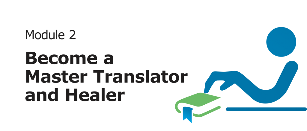 Module 2: Become a Master Translator and Healer